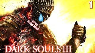 Dark Souls III | First Time ANY SOULS GAME | PREPARE FOR DEATH