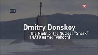 Dmitry Donskoy.The Might of the Nuclear «Shark».The largest submarine in the world